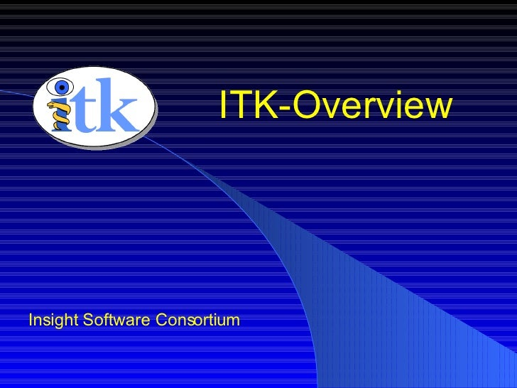 ITK-Overview Insight Software Consortium