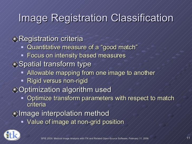 "Image Registration Classification <ul><li>Registration criteria </li></ul><ul><ul><li>Quantitative measure of a ""good matc..."
