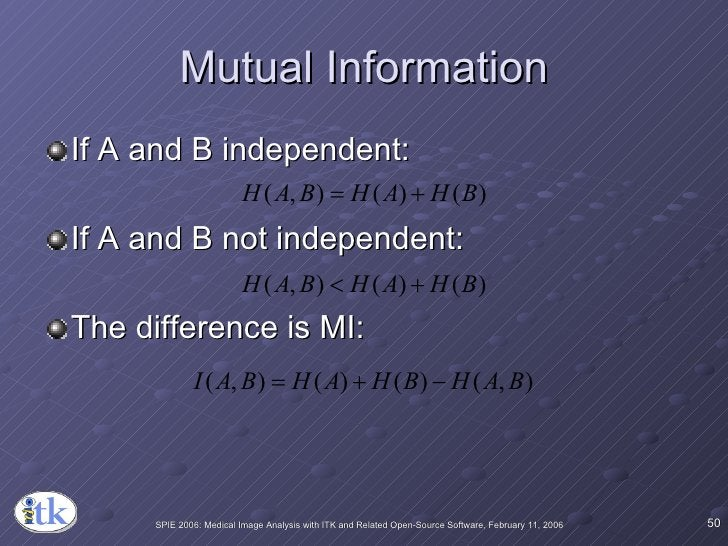 Mutual Information <ul><li>If A and B independent: </li></ul><ul><li>If A and B not independent: </li></ul><ul><li>The dif...