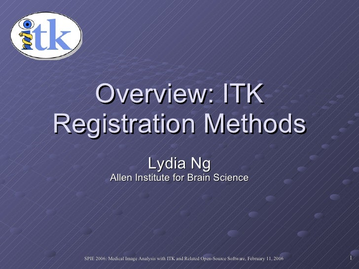 Overview: ITK Registration Methods Lydia Ng Allen Institute for Brain Science