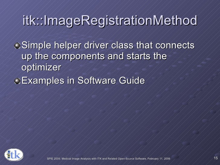 itk::ImageRegistrationMethod <ul><li>Simple helper driver class that connects up the components and starts the optimizer <...