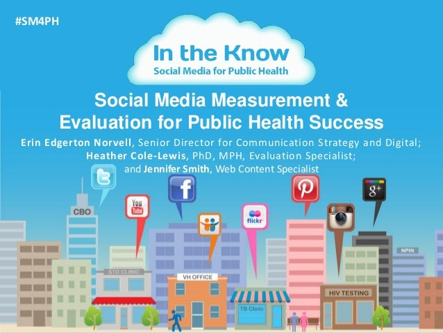 1Social Media Measurement &Evaluation for Public Health Success#SM4PHErin Edgerton Norvell, Senior Director for Communicat...