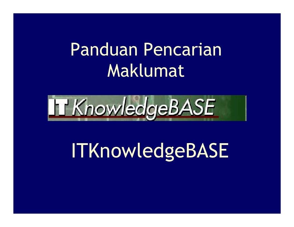 Panduan Pencarian     Maklumat    ITKnowledgeBASE