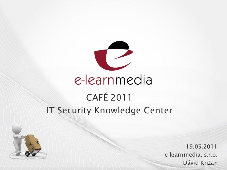 CAFÉ 2011IT Security Knowledge Center                                  19.05.2011                          e-learnmedia, s...