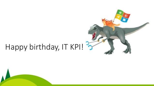 Happy birthday, IT KPI!