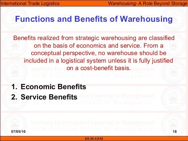 07/05/10 18 Benefits realized from strategic warehousing are classified on the basis of economics and service. From a conc...