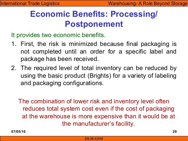 07/05/10 29 It provides two economic benefits. 1. First, the risk is minimized because final packaging is not completed un...