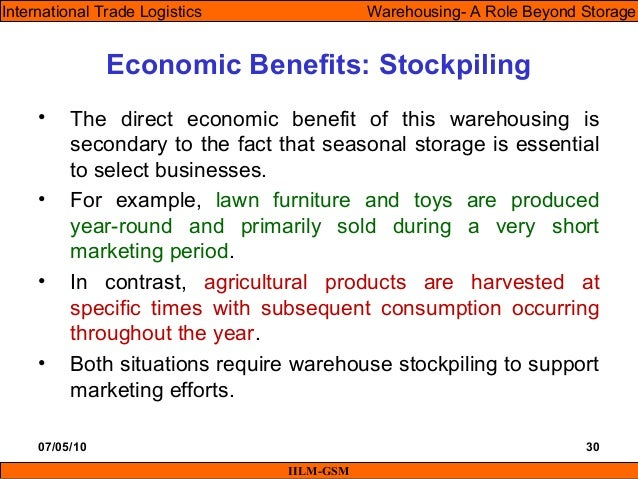 07/05/10 30 • The direct economic benefit of this warehousing is secondary to the fact that seasonal storage is essential ...