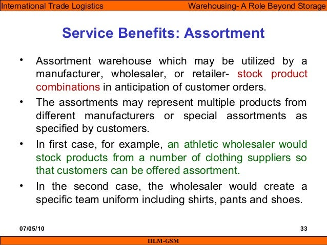 07/05/10 33 • Assortment warehouse which may be utilized by a manufacturer, wholesaler, or retailer- stock product combina...