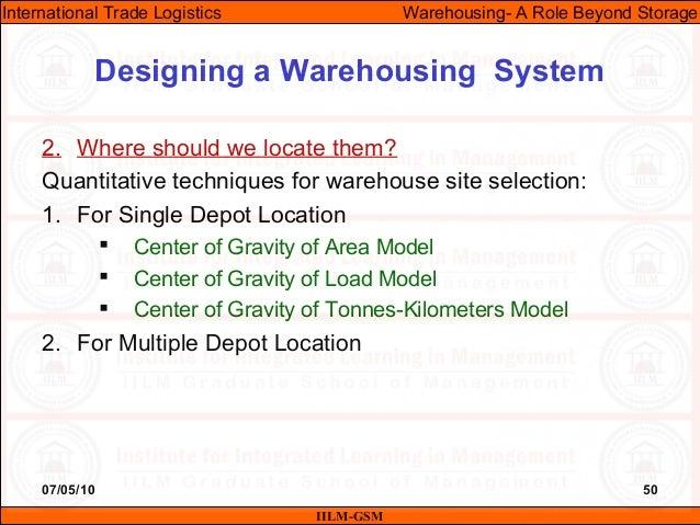 07/05/10 50 2. Where should we locate them? Quantitative techniques for warehouse site selection: 1. For Single Depot Loca...