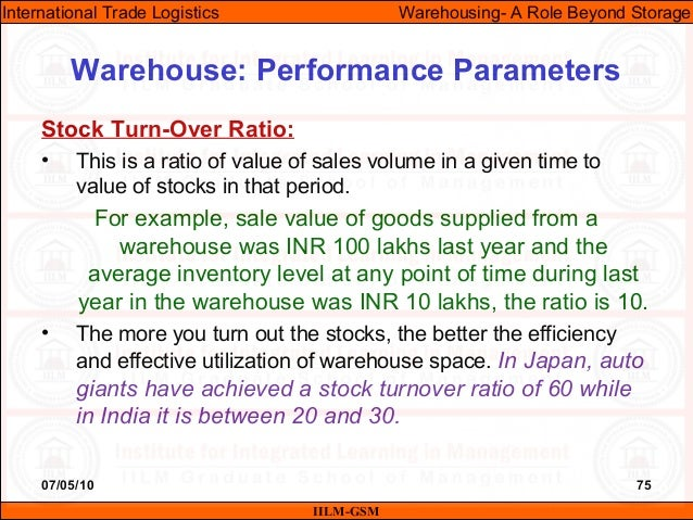 07/05/10 75 Stock Turn-Over Ratio: • This is a ratio of value of sales volume in a given time to value of stocks in that p...