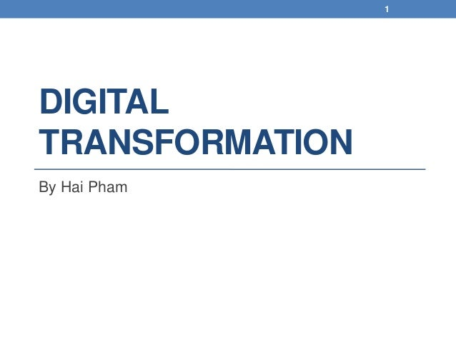 DIGITAL TRANSFORMATION By Hai Pham 1