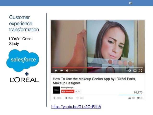 Customer experience transformation L'Oréal Case Study 28 https://youtu.be/G1z2Od5lIsA