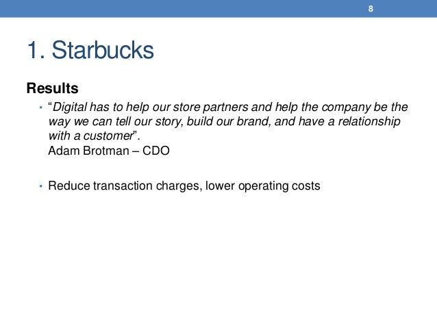 """1. Starbucks Results • """"Digital has to help our store partners and help the company be the way we can tell our story, buil..."""