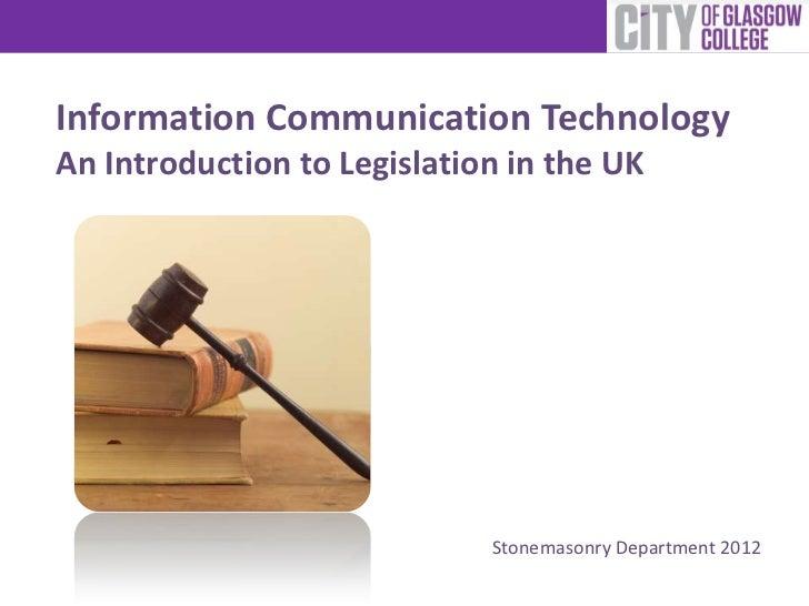 Information Communication TechnologyAn Introduction to Legislation in the UK                             Stonemasonry Depa...