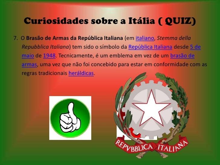 Curiosidades sobre a Itália ( QUIZ)7. O Brasão de Armas da República Italiana (em italiano, Stemma della   Repubblica Ital...