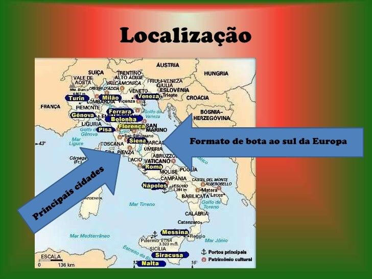 Localização     Formato de bota ao sul da Europa