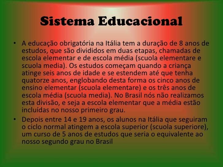 Scuola elementare• A escola elementar (scuola elementare) acolhe as  crianças entre seis e onze anos de idade, e é dividid...