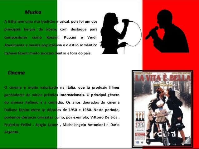 Musica A Itália tem uma rica tradição musical, pois foi um dos principais berços da ópera, com destaque para  compositores...