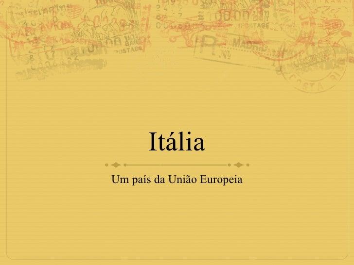 Itália Um país da União Europeia