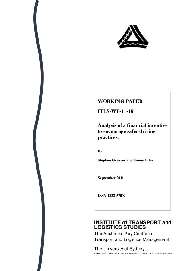 WORKING PAPER   ITLS-WP-11-18   Analysis of a financial incentive   to encourage safer driving   practices.   By   Stephen...