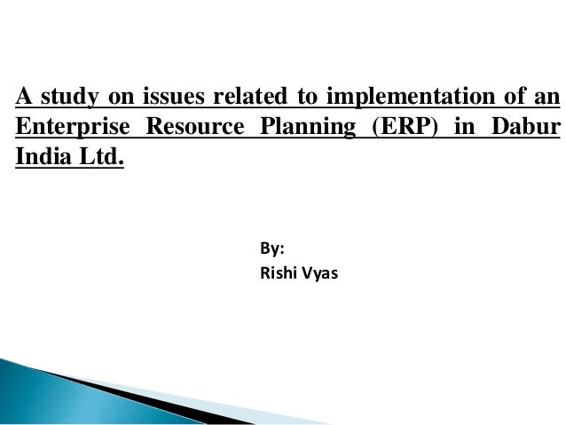erp implementation case study in india Quality of erp implementation: case study of select india an implementation may be of low quality if problem faced during and erp implementation 2 case study.