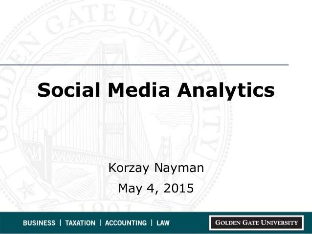 Social Media Analytics Korzay Nayman May 4, 2015