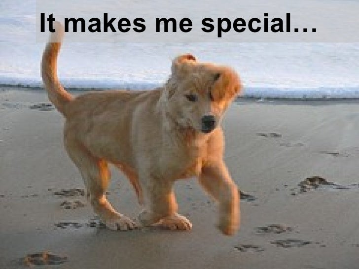 It makes me special…