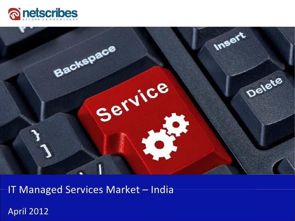 IT Managed Services Market – India IT Managed Services Market IndiaApril 2012