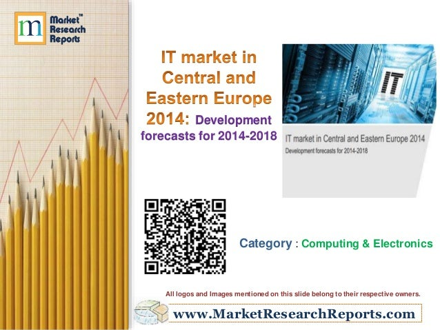 www.MarketResearchReports.com Development forecasts for 2014-2018 Category : Computing & Electronics All logos and Images ...