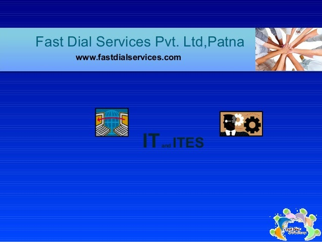 ITand ITESFast Dial Services Pvt. Ltd,Patnawww.fastdialservices.com