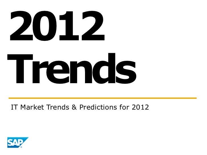 2012TrendsIT Market Trends & Predictions for 2012
