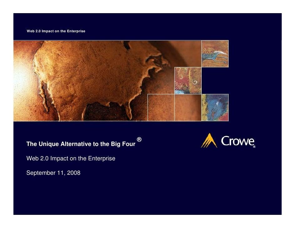 Web Unique Alternative to the The 2.0 Impact on the Enterprise Big Four®                                                  ...