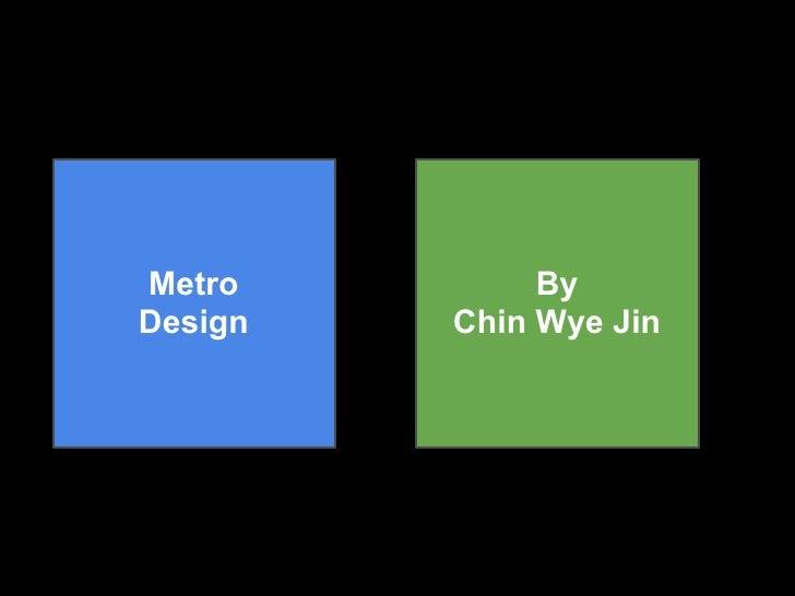 Metro         ByDesign   Chin Wye Jin