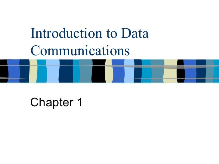 Introduction to Data Communications Chapter 1