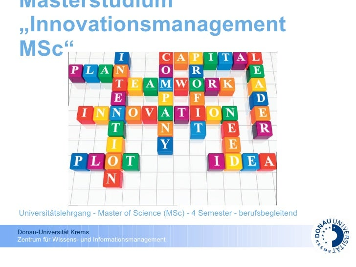 "Masterstudium ""Innovationsmanagement MSc""     Universitätslehrgang - Master of Science (MSc) - 4 Semester - berufsbegleite..."