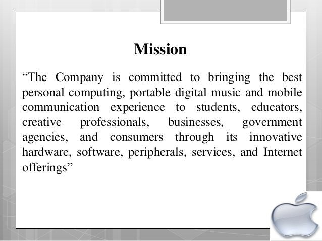 """Mission """"The Company is committed to bringing the best personal computing, portable digital music and mobile communication..."""
