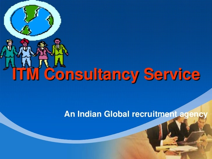 ITM Consultancy Service<br />An Indian Global recruitment agency<br />