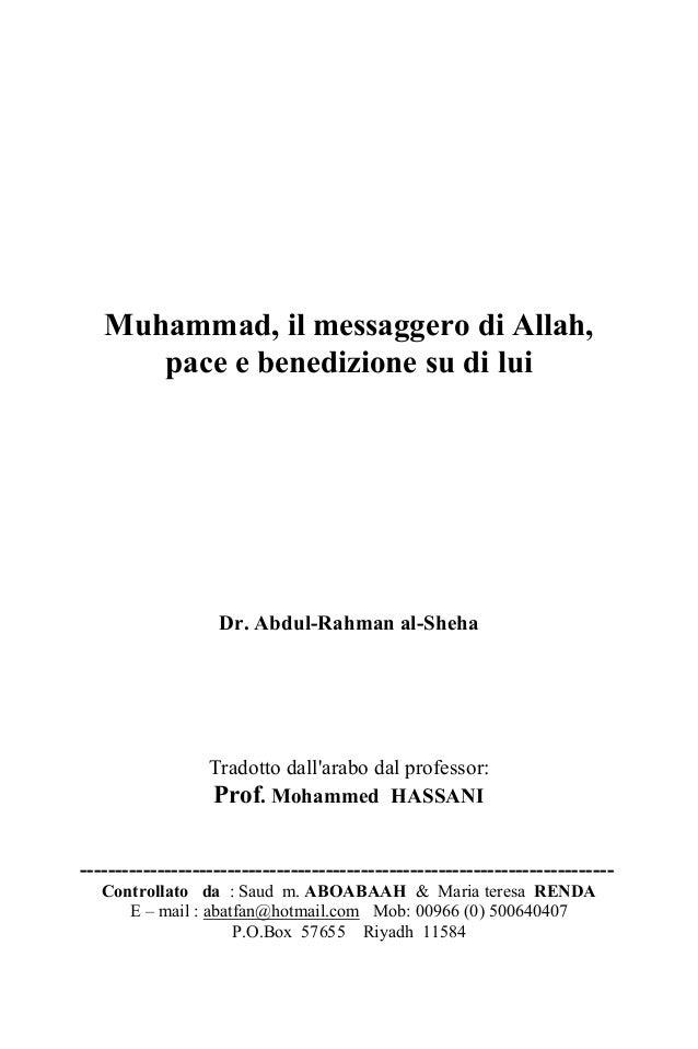 Muhammad, il messaggero di Allah, pace e benedizione su di lui Dr. Abdul-Rahman al-Sheha Tradotto dall'arabo dal professor...