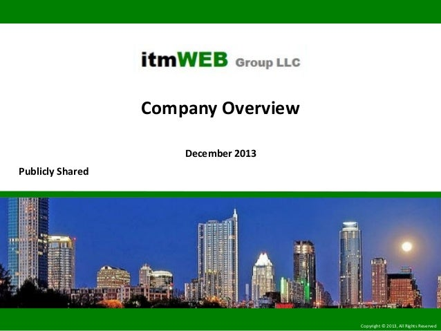 Company Overview December 2013 Publicly Shared  Copyright © 2013, All Rights Reserved