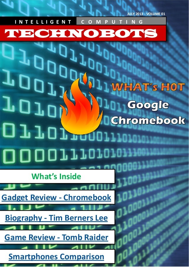 TECHNOBOTS I N T E L L I G E N T C O M P U T I N G What's Inside Gadget Review - Chromebook Biography - Tim Berners Lee Ga...