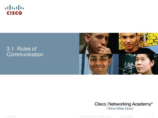 3.1 Rules of  Communication  © 2008 Cisco Systems, Inc. All Presentation_ID rights reserved. Cisco Confidential 4