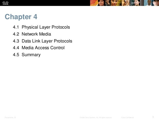 Chapter 4  4.1 Physical Layer Protocols  4.2 Network Media  4.3 Data Link Layer Protocols  4.4 Media Access Control  4.5 S...