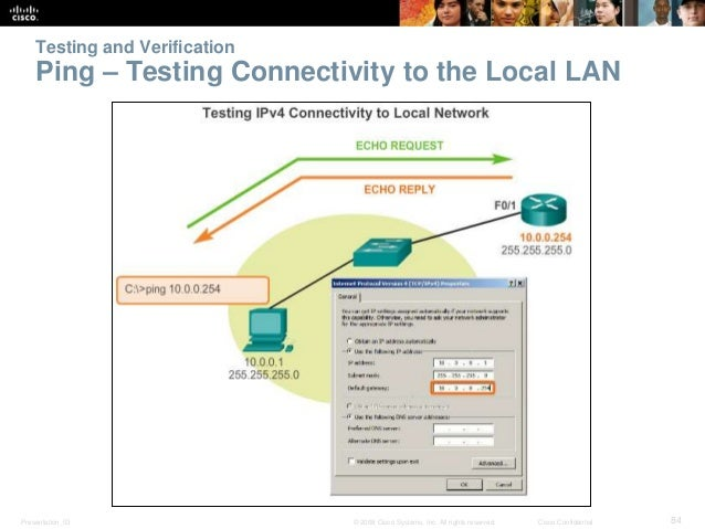 Testing and Verification  Ping – Testing Connectivity to the Local LAN  Presentation_ID © 2008 Cisco Systems, Inc. All rig...