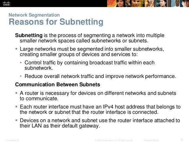 Network Segmentation  Reasons for Subnetting  Subnetting is the process of segmenting a network into multiple  smaller net...