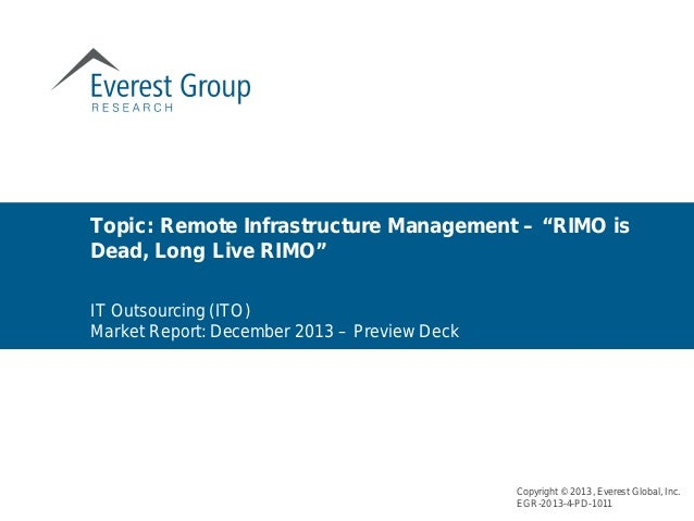 """Topic: Remote Infrastructure Management – """"RIMO is Dead, Long Live RIMO"""" Copyright © 2013, Everest Global, Inc. EGR-2013-4..."""
