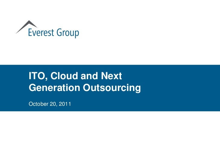 ITO, Cloud and NextGeneration OutsourcingOctober 20, 2011