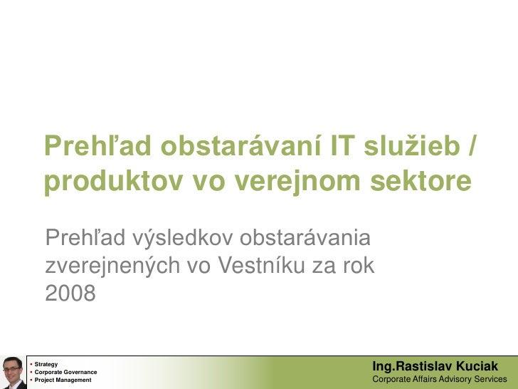 Prehľad obstarávaní IT služieb / produktov vo verejnom sektore<br />Prehľad výsledkov obstarávania zverejnených vo Vestník...