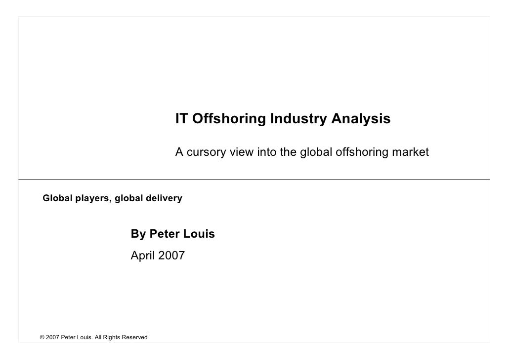 IT Offshoring Industry Analysis                                            A cursory view into the global offshoring marke...