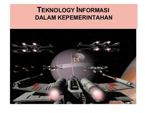 TEKNOLOGY INFORMASI DALAM KEPEMERINTAHAN